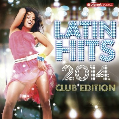 VA - Latin Hits 2014 Club Edition (2013) .mp3 - 320kbps