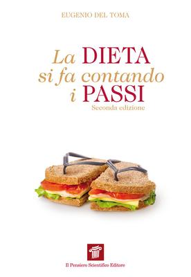 Eugenio Del Toma – La dieta si fa contando i passi. Meno diete più movimento (2012)