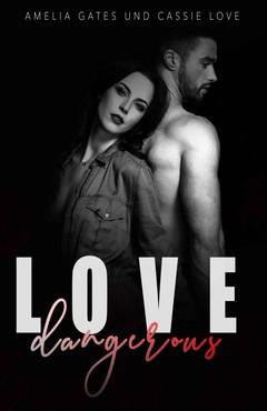 Amelia Gates & Cassie Love - Dangerous Love Gefährliche Liebe