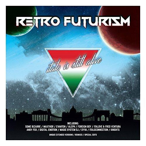 Retro Futurism - Italo Is Still Alive (2017)