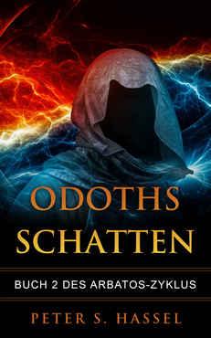 Peter S. Hassel - Odoths Schatten Buch 2 des Arbatos-Zyklus