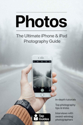 Tom Rudderham - Photos. The Ultimate iPhone & iPad Photography Guide [ENG] (2018)