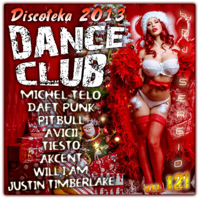 VA - Discoteka 2013 - Dance Club Vol.121 (2013) .mp3 - 320kbps
