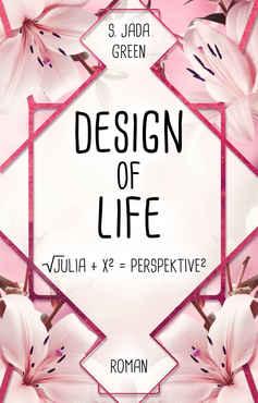 Samantha J. Green - Design of Life Julia + X = Perspektive