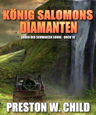Preston William Child - König Salomons Diamanten (Orden der schwarzen Sonne 18 )