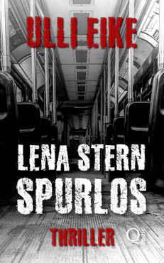 Ulli Eike - Lena Stern Spurlos (Lena-Stern-Reihe 9)