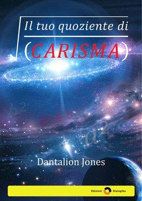 Dantalion Jones - Il tuo quoziente di carisma (2011)