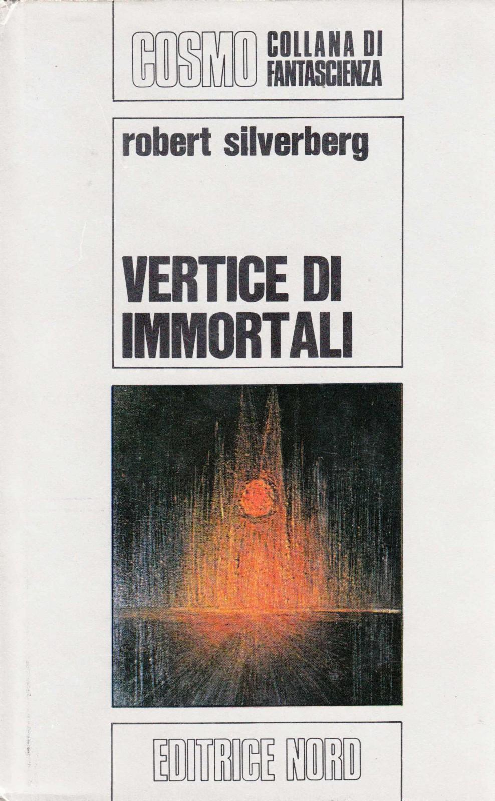 Robert Silverberg - Vertice d'immortali (1971)