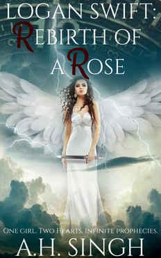 A.H. SINGH - Logan Swift Rebirth of a Rose