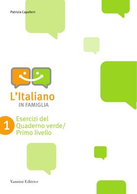 Patrizia Capoferri - L'italiano in famiglia. Quaderno verde. Primo livello (2009)