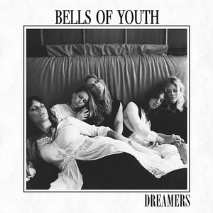 Bells Of Youth – Dreamers (2016)