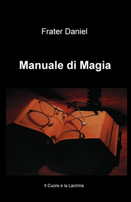 Frater Daniel - Manuale di magia (2017)