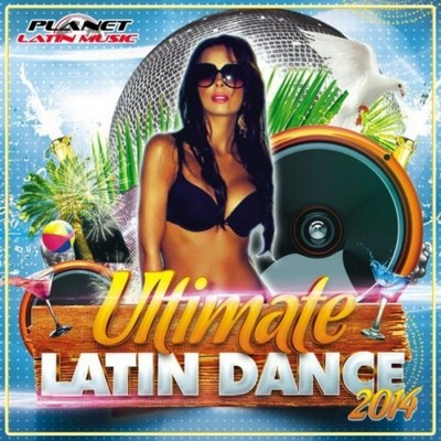 VA - Ultimate Latin Dance 2014 (2014) .mp3 - 320kbps