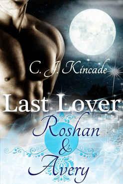 C.J. Kincade - Last Lover Roshan & Avery (Last Lover 3)