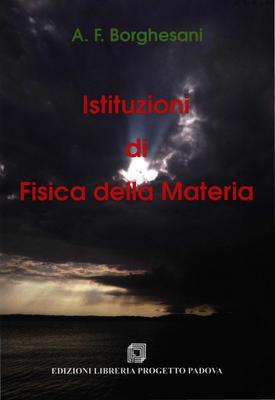Armando Francesco Borghesani - Istituzioni di fisica della materia (2017)