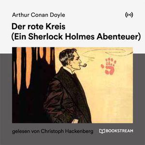 Arthur C. Doyle - Sherlock Holmes: Der rote Kreis (Ein Sherlock Holmes Abenteuer)