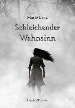 Mario Lenz - Schleichender Wahnsinn