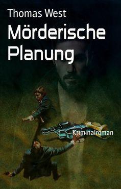 Thomas West - Mörderische Planung