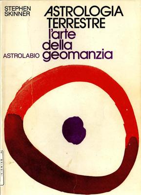Stephen Skinner - Astrologia terrestre. L'arte della geomanzia (1984)