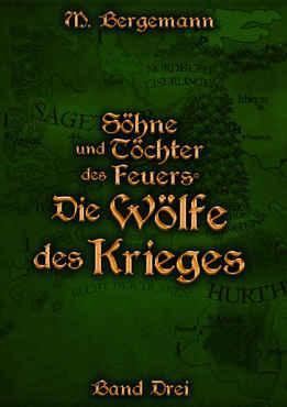 Mike Bergemann - Die Wölfe des Krieges (Söhne und Töchter des Feuers 3)