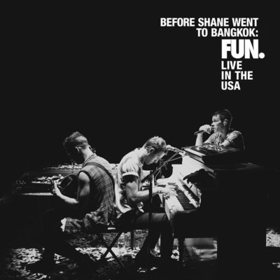 Fun. - Before Shane Went To Bangkok: FUN. Live In The USA (2013) .mp3 - 320kbps