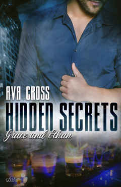 Ava Cross - Hidden Secrets Grace und Ethan (Hidden-Secrets-Reihe 2)