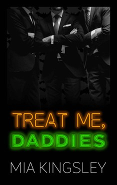 Mia Kingsley - Treat Me, Daddies (Halloween Daddies 4)