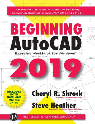 Cheryl R. Shrock - Beginning AutoCAD 2019 Exercise Workbook [ENG] (2018)