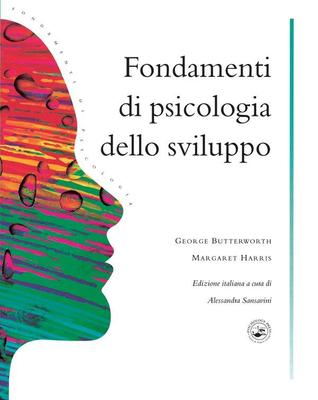 George Butterworth, Margaret Harris  - Fondamenti di psicologia dello sviluppo (2012)