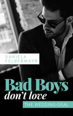 Daniela Felbermayr - Bad Boys don't love The Wedding-Deal
