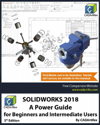 CADArtifex - SolidWorks 2018. A Power Guide for Beginners and Intermediate Users [ENG] (2018)