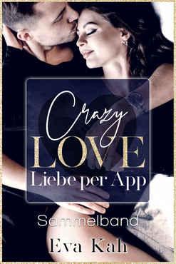 Eva Kah - Crazy Love Liebe per App - Sammelband