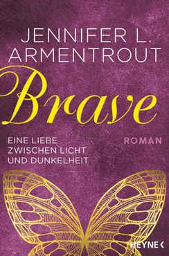 Jennifer L. Armentrout - Brave - Eine Liebe zwischen Licht und Dunkelheit (Wicked-Ser