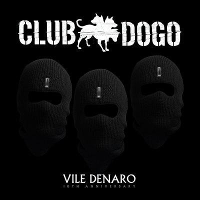 Club Dogo – Vile Denaro 10Th Anniversary (2017)