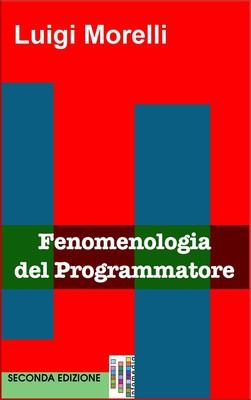 Luigi Morelli – Fenomenologia del programmatore (2013)