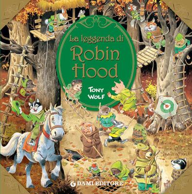 Tony Wolf - La leggenda di Robin Hood (Primi classici per i più piccoli) (2010)