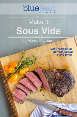 Meredith Laurence - Make it Sous Vide! Easy recipes for perfect results every time! [ENG] (2018)
