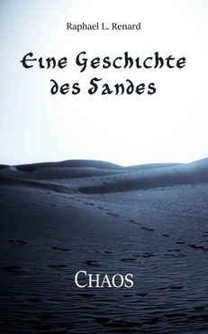 Raphael L. Renard - Eine Geschichte des Sandes Chaos