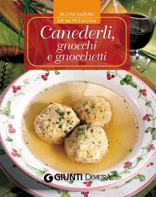 AA. VV. - Canederli, gnocchi e gnocchetti (2011)