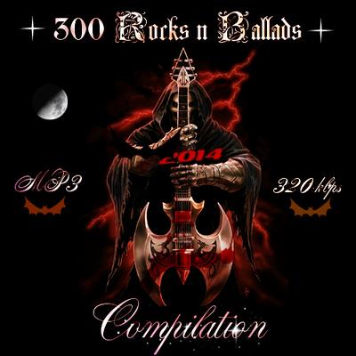 VA - 300 Rocks 'n' Ballads Сompilation (2014) .mp3 - 320kbps