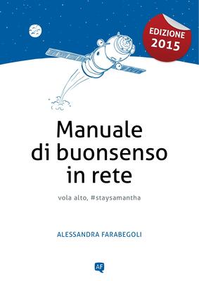 Alessandra Farabegoli - Manuale di buonsenso in rete (2015)