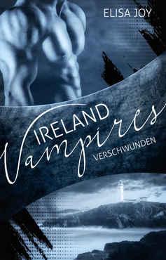 Elisa Joy - Ireland Vampires 25 Verschwunden