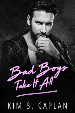 Kim S. Caplan - Bad Boys Take It All