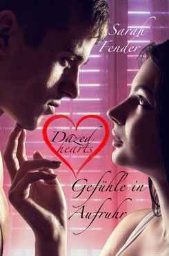 Sarah Fender - Dazed hearts - Gefühle in Aufruhr