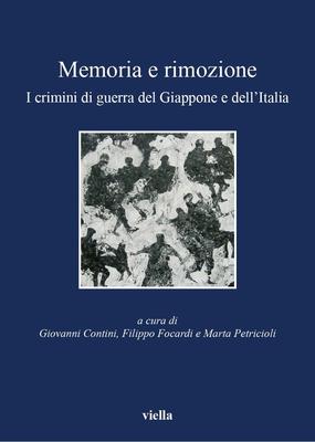 AA. VV. - Memoria e rimozione. I crimini di guerra del Giappone e dell'Italia (2010)