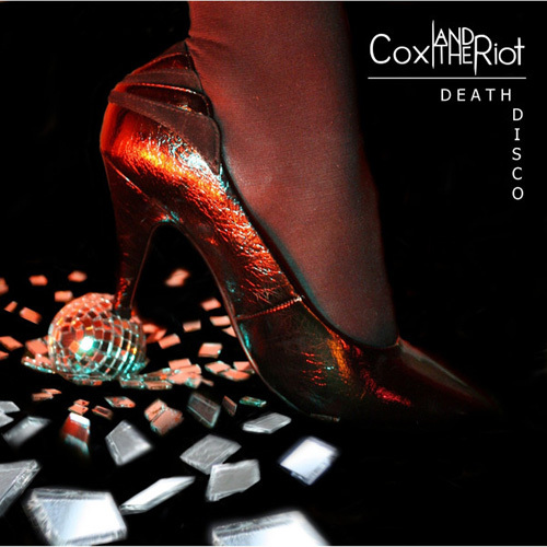 Cox and the Riot - Death Disco (2014)