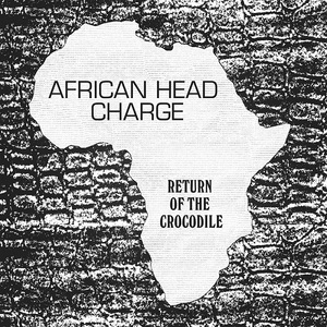 African Head Charge - Return Of The Crocodile (2016)