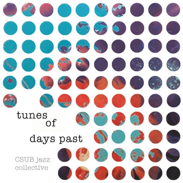 CSUB Jazz Collective - Tunes of Days Past (2014)