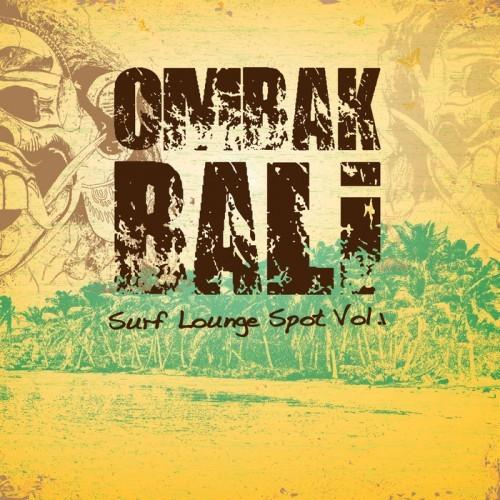 Ombak Bali - Surf Lounge Spot, Vol. 1 (2014)