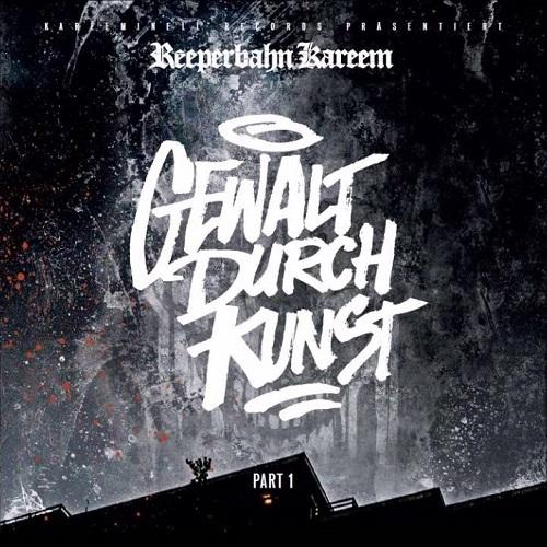 Cover: Reeperbahn Kareem - Gewalt durch Kunst (2016)